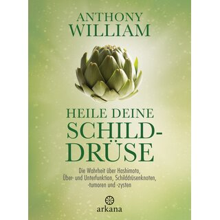 William, Anthony - Heile deine Schilddrüse (HC)