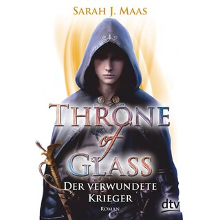Maas Sarah J. - Throne of Glass 6 - Der verwundete Krieger (TB)